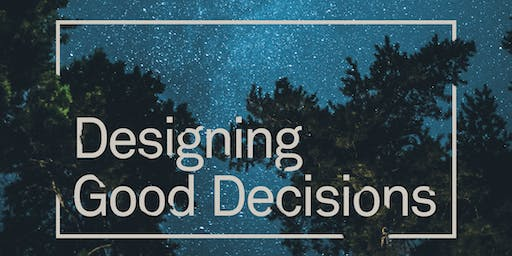Delve After Hours: Designing Good Decisions