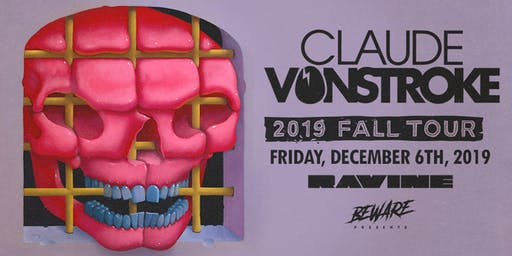 Claude Vonstroke 2019 Fall Tour at Ravine | 18+
