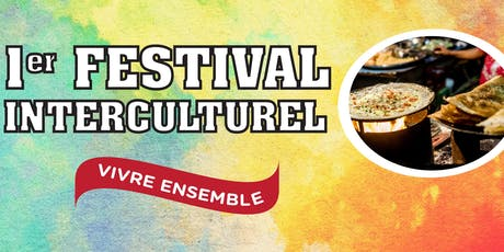 "1er Festival Interculturel ""Vivre Ensemble"" billets"