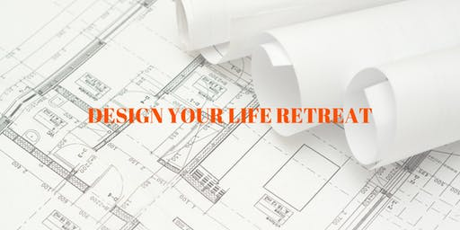 Design Your Life Retreat
