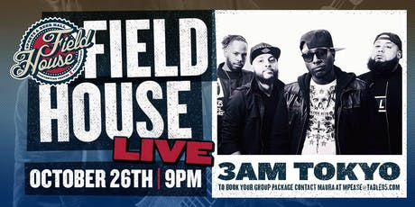 3AM Tokyo at Field House tickets