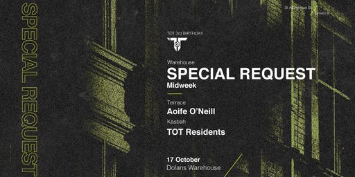 TOT's 3rd Birthday w/ Special Request, Aoife O'Neill + More