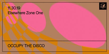 Occupy the Disco @ Elsewhere (Zone One) tickets