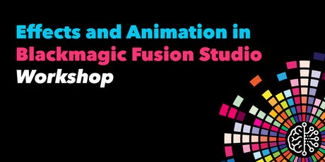 Effects and Animation in Blackmagic Fusion Studio tickets