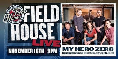 My Hero Zero at Field House tickets