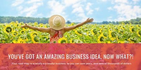 You've Got An AMAZING Business Idea...Now What?! {FREE Online Training} boletos