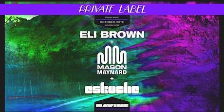 Private Label: Eli Brown, Mason Maynard & Eskuche - Ravine Atlanta tickets