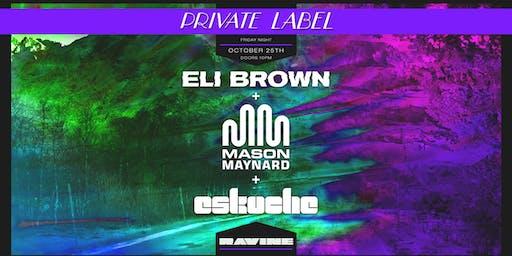 Private Label: Eli Brown, Mason Maynard & Eskuche - Ravine Atlanta