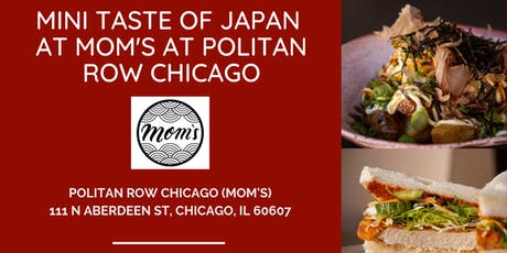Mini Taste of Japan at Mom's at Politan Row Chicago tickets