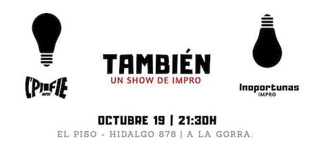 """L'pifié y Inoportunas presentan """"También: Show de Impro"""" entradas"""
