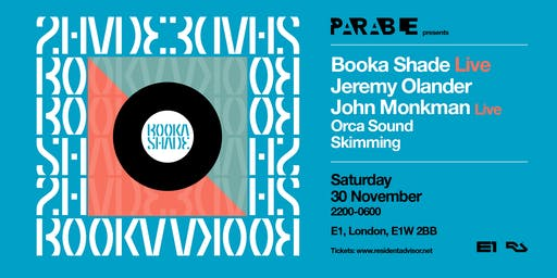 Parable presents - Booka Shade Live, Jeremy Olander, John Monkman Live