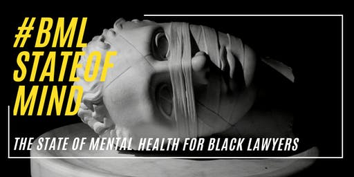 #BMLStateOfMind: Black Lawyers & Mental Health