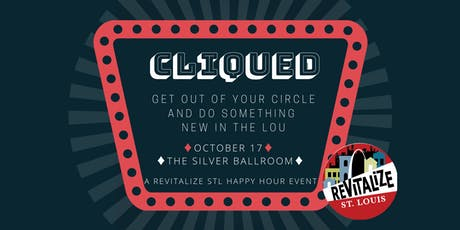 Cliqued - A Revitalize STL Happy Hour Event @ the Silver Ballroom tickets