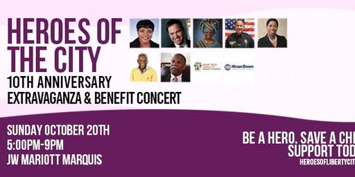Heroes of the City 10th Anniversary Celebration Extravaganza