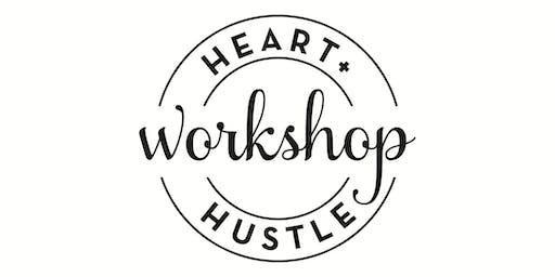 Heart & Hustle Workshop
