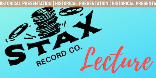 The Rise and Fall of Stax Records - Lecture