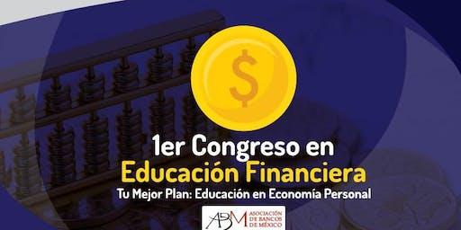 """1er Congreso en Educación Financiera, """"Tu Mejor Plan"""""""