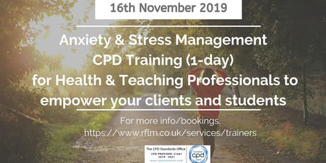Anxiety & Stress Management Training for Health & Teaching professionals tickets
