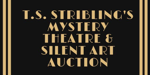 T.S. Stribling's Mystery Theatre and Silent Art Auction