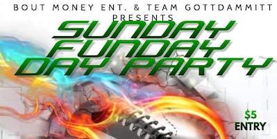 SUNDAY FUNDAY FOOTBALL DAY PARTY!