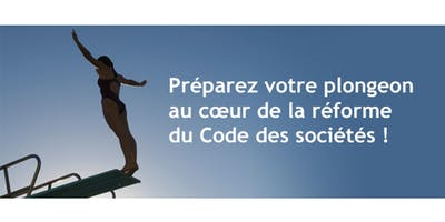 Préparez la réforme du Code des sociétés