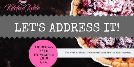 Kitchen Table Talks: Let's Address It! tickets