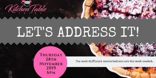 Kitchen Table Talks: Let's Address It!