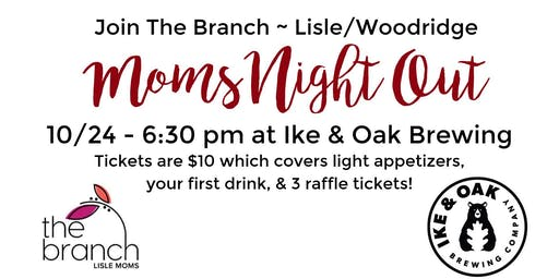 The Branch ~ Lisle/Woodridge Moms Night Out!