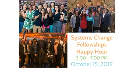 Systems Change Fellowships Happy Hour tickets