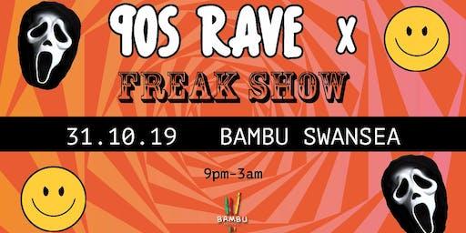 90s Rave X Freak Show | Swansea