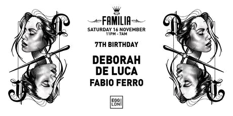 Familia's 7th Birthday // Deborah De Luca (Extended set) Fabio Ferro tickets