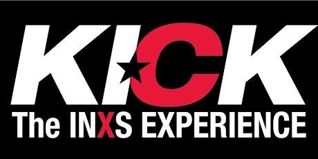 KICK (THE INXS EXPERIENCE) tickets