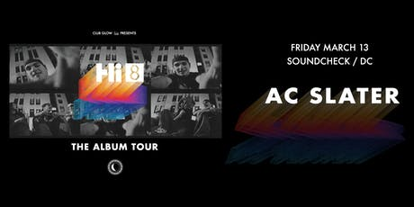 AC Slater Hi 8 Tour tickets