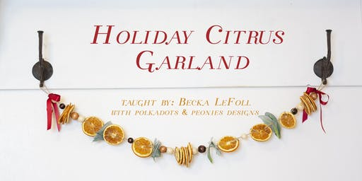 Piper Barn Citrus Garland Class, Friday