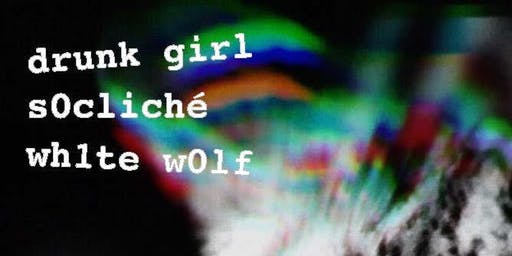 s0cliche , wh1te w0lf , Drunk Girl in the Crossfire Lounge