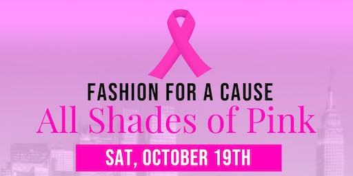 """Fashion For A Cause """"All Shades of Pink"""""""