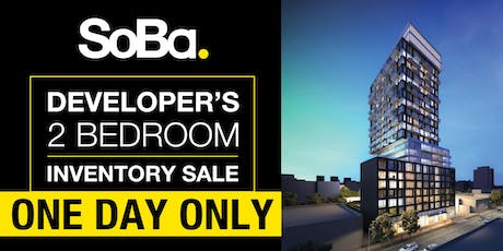 SoBa Developer's 2 Bedroom Inventory Sale! tickets