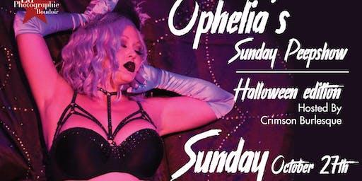 Ophelia's Sunday Peep Show - Halloween Edition