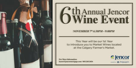 6th Annual Jencor & Market Wines Exclusive Event - Thursday November 7 2019 tickets