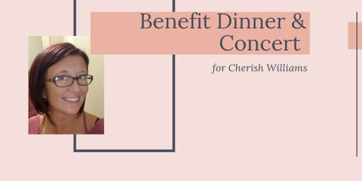 Benefit Dinner & Concert for Cherish Williams