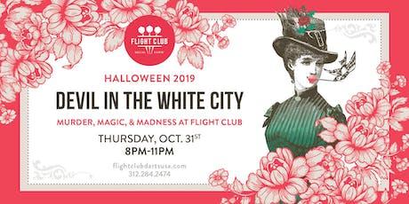 Flight Club Halloween: Devil In The White City tickets