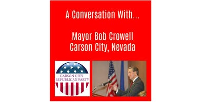 Being Mayor of Carson City – A Conversation with Bob Crowell on October 24