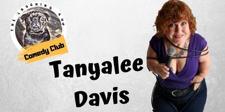 The Laughing Pug Comedy Club Presents - Tanyalee Davis + Support tickets
