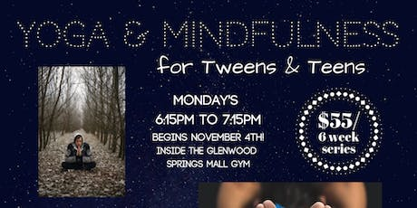 Yoga & Mindfulness for Tweens & Teens tickets