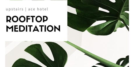 Rooftop Meditation at the Ace Hotel tickets