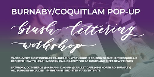 BURNABY/COQUITLAM Pop-Up Brush Lettering CALLIGRAPHY ART WORKSHOP