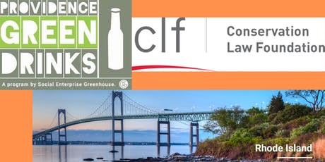 October PVD Green Drinks: Conservation Law Foundation at Social Enterprise Greenhouse tickets