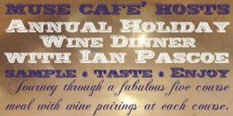 Muse Cafe`' hosts ~ Annual Holiday Wine Dinner			 tickets