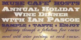 Muse Cafe`' hosts ~ Annual Holiday Wine Dinner