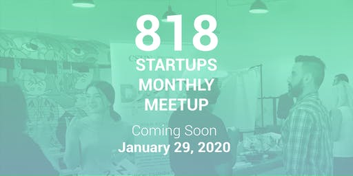 818 Startups Monthly Meetup
